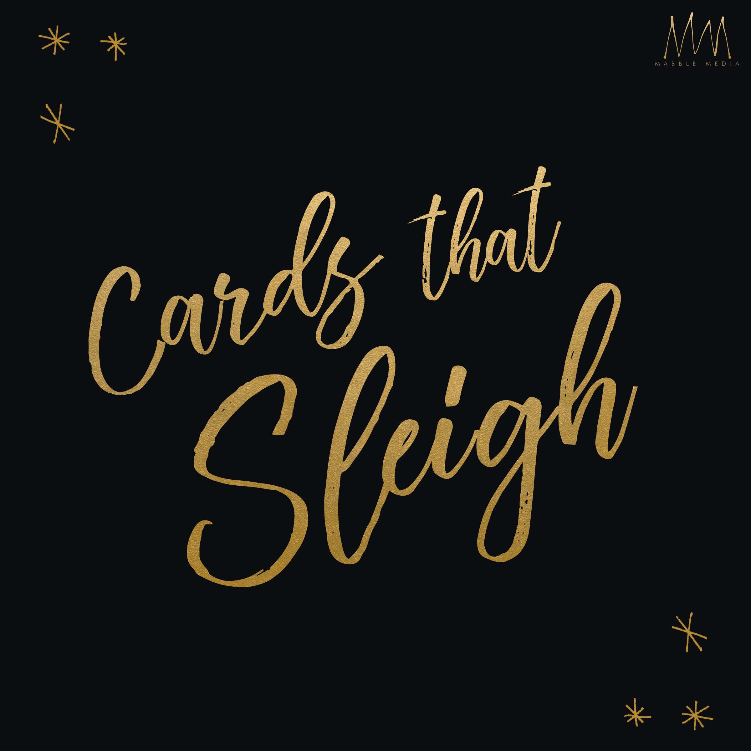 "Mabble Media - Creative Agency | ""Cards that Sleigh"" Competition 2019 - Graphic"
